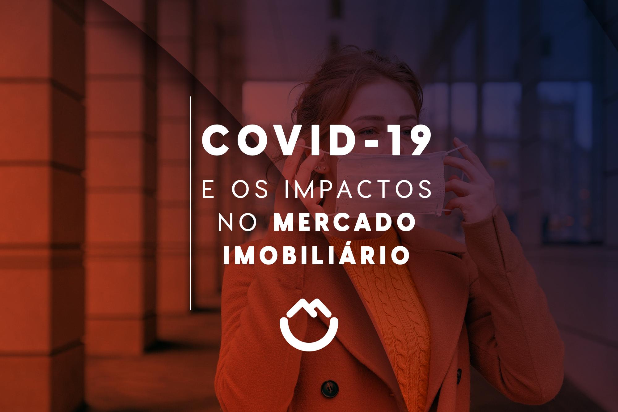 Covid-19 e os impactos no mercado imobiliário